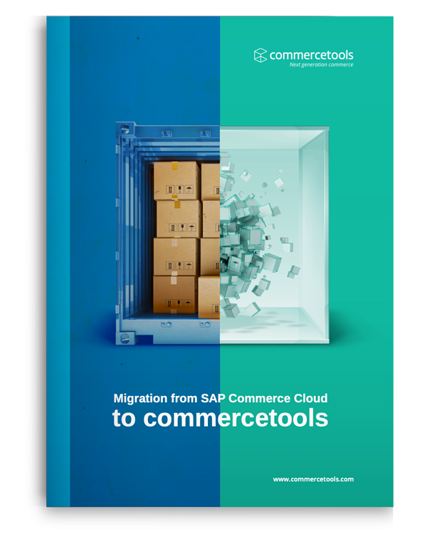 Migration from legacy SAP Commerce Cloud to modern commercetools