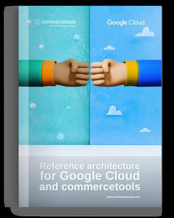 commercetools Whitepaper Google Cloud Platform Reference Architecture