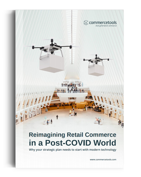 commercetools White Paper Reimagine Retail Commerce in a Post-COVID World