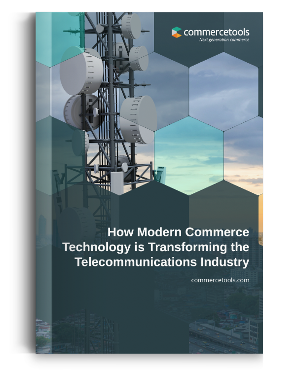 commercetools White Paper: How Modern Commerce Technology is Transforming the Telecommunications Industry